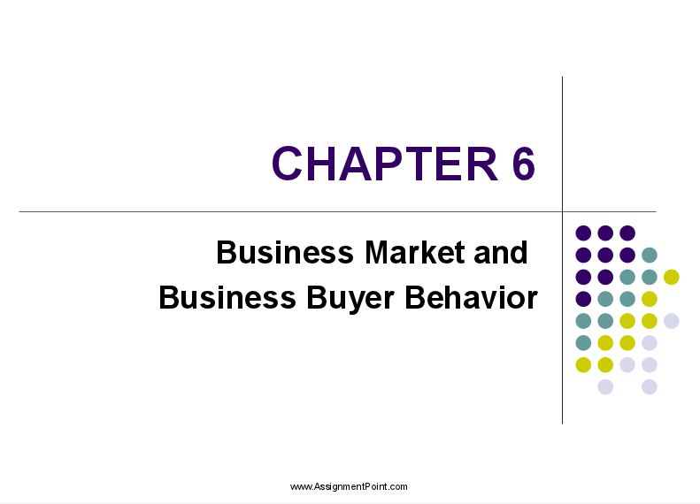 Business Market and Business Buyer Behavior