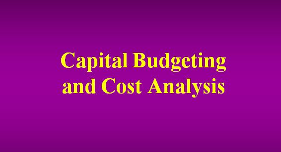 Lecture on Capital Budgeting and Cost Analysis
