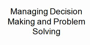Managing Decision Making