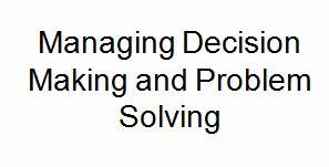 Managing Decision Making