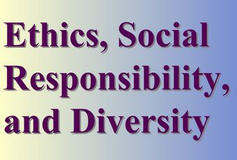 Ethics Social Responsibility and Diversity