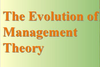 """essay on evolution of management theory The evolution of management theory 1 welcome to presentation 2 """"the evolution of management theories"""" 3."""