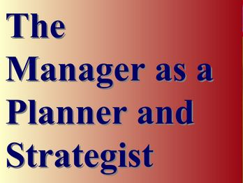 The Manager As a Planner and Strategist