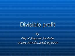 Concept of Divisible Profit