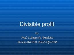 Concept of Divisible Profit
