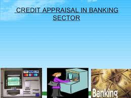 Describe Appraisal of Credit Proposal