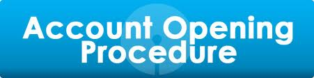 Discuss Account Opening Procedure
