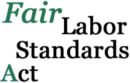 Discuss on the Fair Labor Standards Act