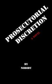 Define and Discuss on Prosecutorial Discretion