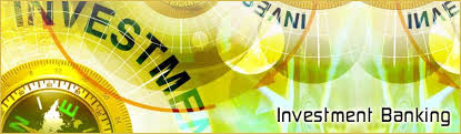 Discuss on Basics of Investment Banking
