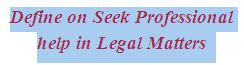 Define on Seek Professional help in Legal Matters