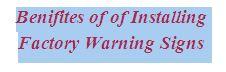 Benifites of of Installing Factory Warning Signs