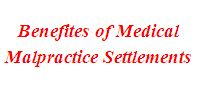 Benefits of Medical Malpractice Settlements