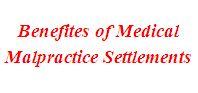 Benefits of Medical Malpractice Settlements