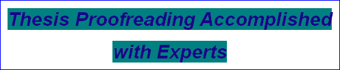Thesis Proofreading Accomplished with Experts
