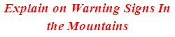 Explain on Warning Signs In the Mountains