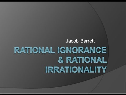 Rational Ignorance