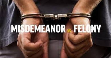 Misdemeanors and Felonies