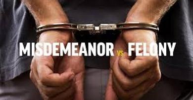 Misdemeanors and Felonies