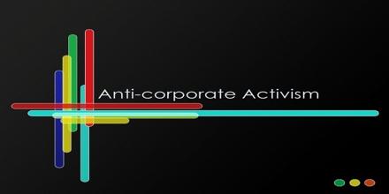 Anti-corporate Activism