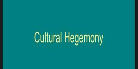 Cultural Hegemony