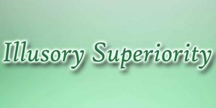 Illusory Superiority
