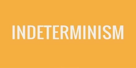 Indeterminism