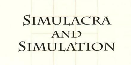 Simulacra and Simulation