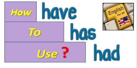 Use of Have Verbs