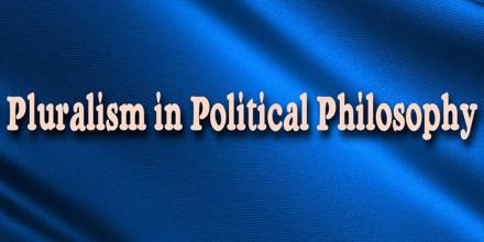 Pluralism in Political Philosophy