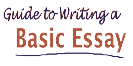 Basic Guide to Essay Writing