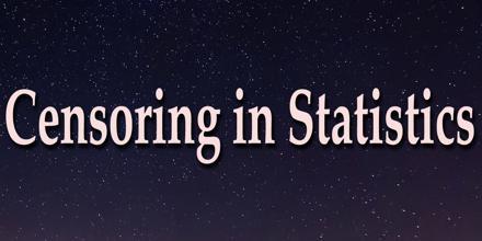 Censoring in Statistics