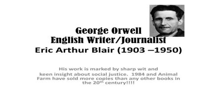 George Orwell: British Author and Journalist