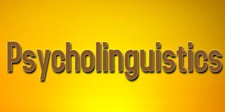 Psycholinguistics