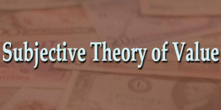Subjective Theory of Value