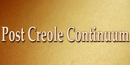 Post Creole Continuum