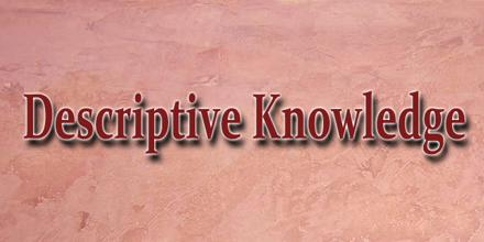 Descriptive Knowledge