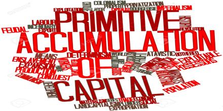 Primitive Accumulation of Capital