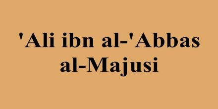 Biography of Abbas al-Majusi