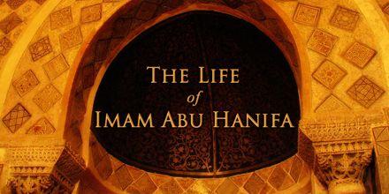 Biography of Imam Abu Hanifa