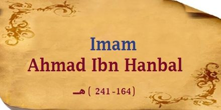 Biography of Imam Ahmad Ibn Hanbal