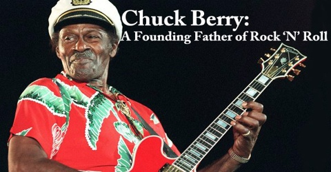 Chuck Berry: A Founding Father of Rock 'N' Roll
