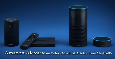 Amazon Alexa: Now Offers Medical Advice from WebMD