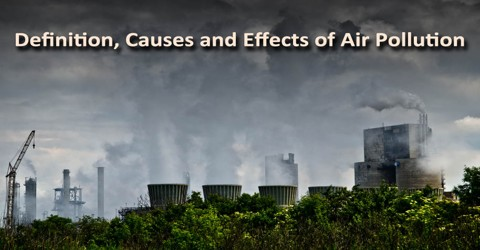Definition Causes And Effects Of Air Pollution