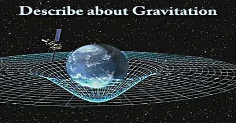 Describe about Gravitation