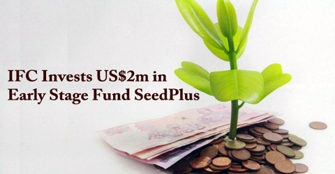 IFC Invests US$2m in Early Stage Fund SeedPlus