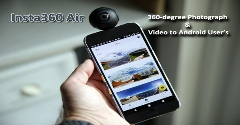Insta360 Air: 360-degree Photograph and Video to Android User's