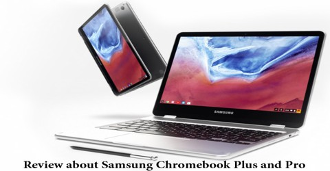 Review about Samsung Chromebook Plus and Pro: Future Imperfect