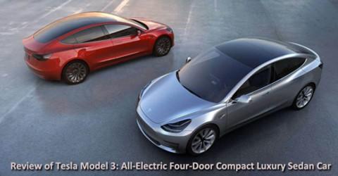 Review Of Tesla Model 3 All Electric Four Door Compact Luxury Sedan Car