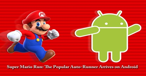 Super Mario Run: The Popular Auto-Runner Arrives on Android